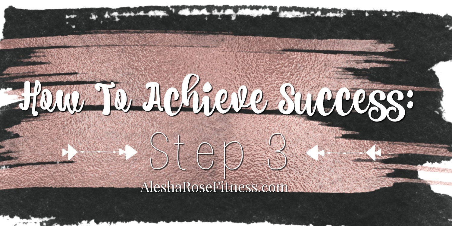 7 Steps to Success: Step 2