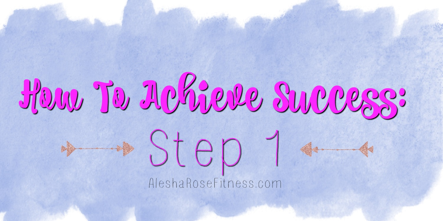 7 Steps to Success: Step 1